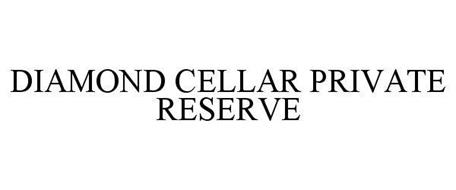 DIAMOND CELLAR PRIVATE RESERVE
