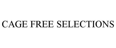 CAGE FREE SELECTIONS