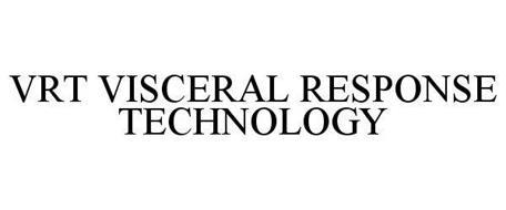 VRT VISCERAL RESPONSE TECHNOLOGY