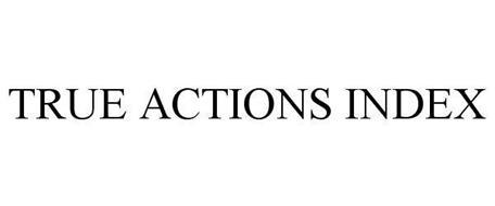 TRUE ACTIONS INDEX