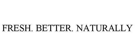 FRESH. BETTER. NATURALLY