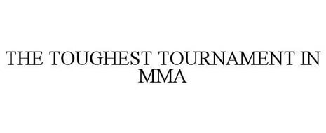 THE TOUGHEST TOURNAMENT IN MMA