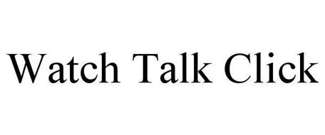 WATCH TALK CLICK