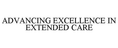 ADVANCING EXCELLENCE IN EXTENDED CARE