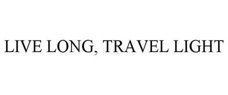 LIVE LONG, TRAVEL LIGHT