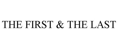 THE FIRST & THE LAST