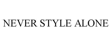 NEVER STYLE ALONE