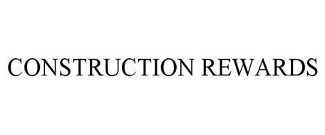 CONSTRUCTION REWARDS