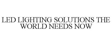 LED LIGHTING SOLUTIONS THE WORLD NEEDS NOW