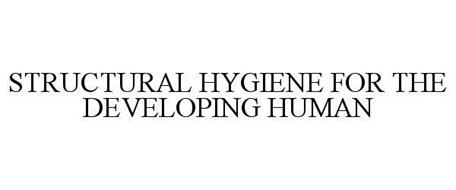 STRUCTURAL HYGIENE FOR THE DEVELOPING HUMAN