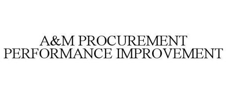 A&M PROCUREMENT PERFORMANCE IMPROVEMENT
