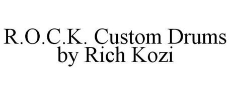 R.O.C.K. CUSTOM DRUMS BY RICH KOZI