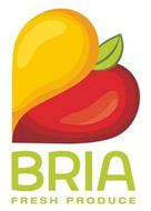 BRIA FRESH PRODUCE