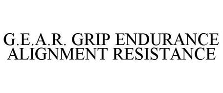 G.E.A.R. GRIP-ENDURANCE-ALIGNMENT-RESISTANCE
