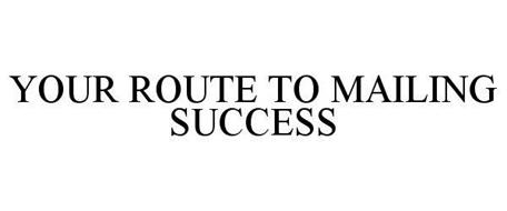 YOUR ROUTE TO MAILING SUCCESS
