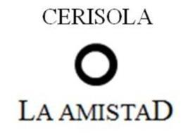CERISOLA LA AMISTAD