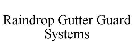RAINDROP GUTTER GUARD SYSTEMS