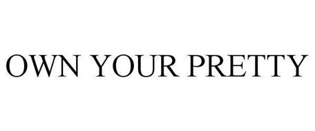 OWN YOUR PRETTY