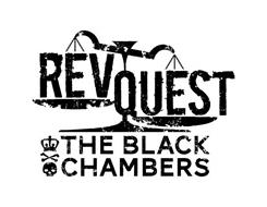 REVQUEST THE BLACK CHAMBERS