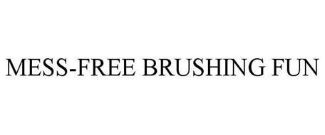 MESS-FREE BRUSHING FUN