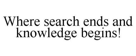 WHERE SEARCH ENDS AND KNOWLEDGE BEGINS!