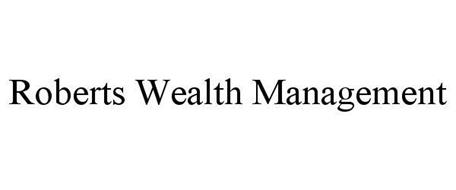 ROBERTS WEALTH MANAGEMENT