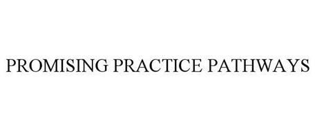 PROMISING PRACTICE PATHWAYS