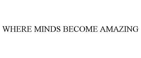 WHERE MINDS BECOME AMAZING