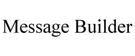 MESSAGE BUILDER