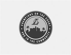 CHAMPIONS ON THE COURT AND IN THE COMMUNITY L