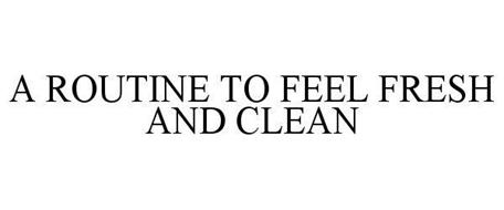 A ROUTINE TO FEEL FRESH AND CLEAN