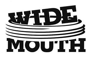 WIDE MOUTH
