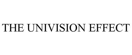 THE UNIVISION EFFECT