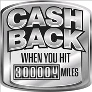 CASH BACK WHEN YOU HIT 300000 MILES
