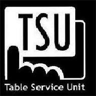 TSU TABLE SERVICE UNIT