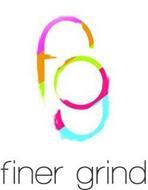 FG FINER GRIND