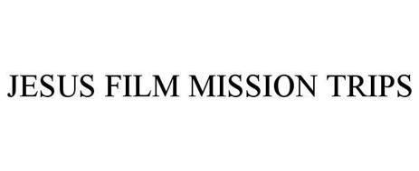 JESUS FILM MISSION TRIPS