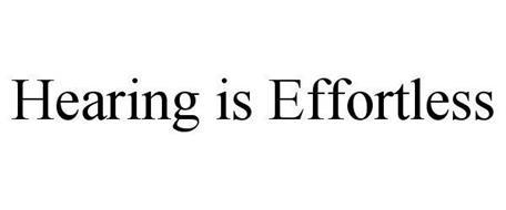 HEARING IS EFFORTLESS