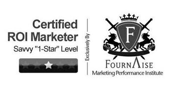 CERTIFIED ROI MARKETER SAVVY 1-STAR LEVEL EXCLUSIVELY BY F FOURNAISE MARKETING PERFORMANCE INSTITUTE