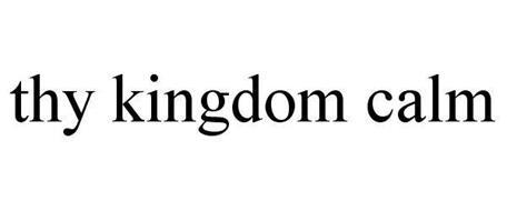 THY KINGDOM CALM