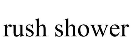 RUSH SHOWER