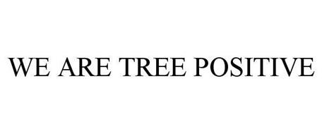 WE ARE TREE POSITIVE