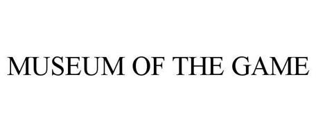 MUSEUM OF THE GAME