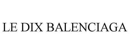LE DIX BALENCIAGA