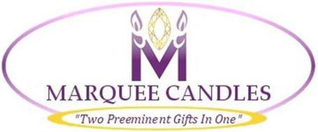 M MARQUEE CANDLES TWO PREEMINENT GIFTS IN ONE