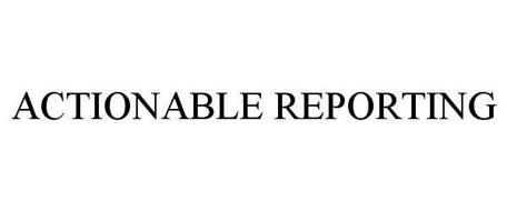 ACTIONABLE REPORTING