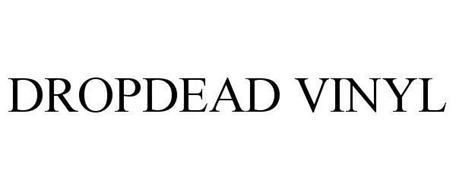 DROPDEAD VINYL