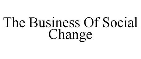 THE BUSINESS OF SOCIAL CHANGE