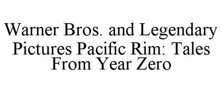 WARNER BROS. AND LEGENDARY PICTURES PACIFIC RIM: TALES FROM YEAR ZERO