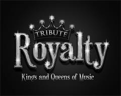 TRIBUTE ROYALTY KINGS AND QUEENS OF MUSIC